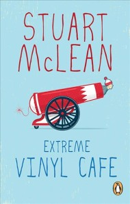 Extreme Vinyl Cafe, by Stuart McLean