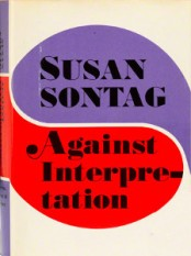 Against interpretation, by Susan Sontag, Farrar, Straus & Giroux, 1966