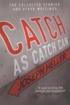 Catch as Catch Can, by Joseph Heller
