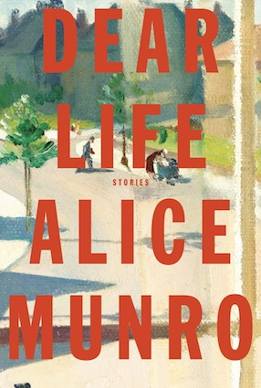 Dear Life, by Alice Munro