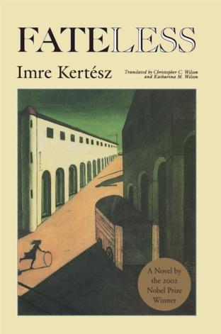 Fateless, by Imre Kertész