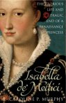 Isabella de' Medici, by Caroline P. Murphy (biography / non-fiction)