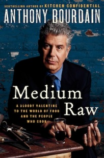 Medium Raw, by Anthony Bourdain
