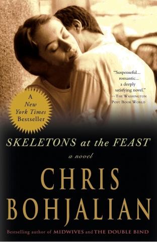 Skeletons at the Feast, by Chris Bohjalian