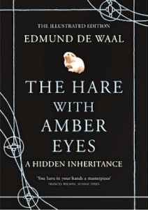 The Hare with Amber Eyes- A Hidden Inheritance, by Edmund de Waal