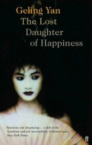 The Lost Daughter of Happiness, by Geling Yan