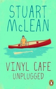 Vinyl Cafe unplugged, by Stuart McLean