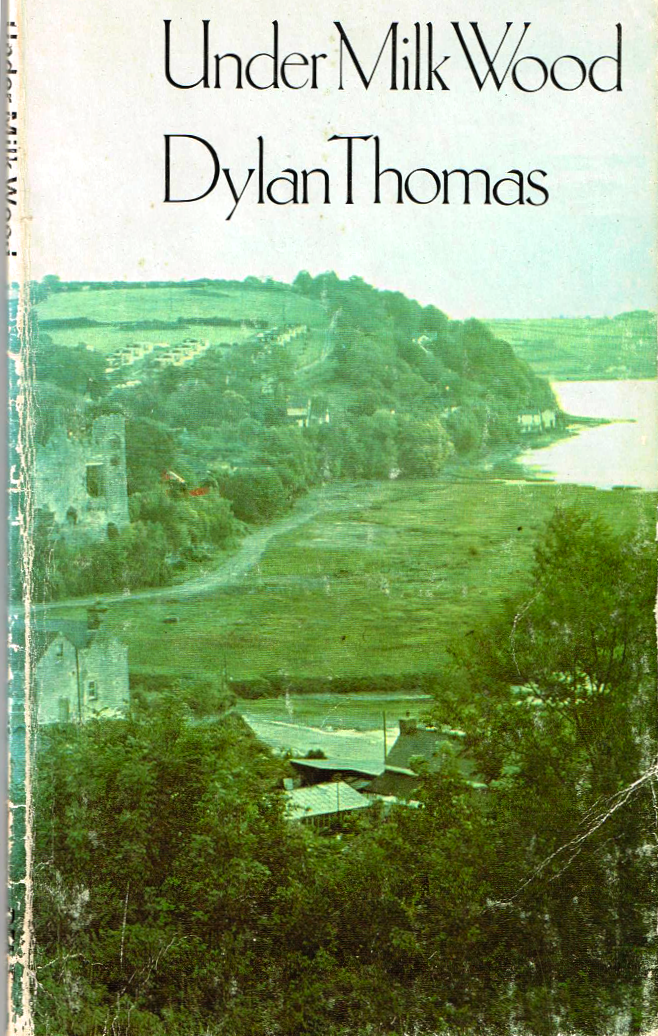 under milk wood by dylan thomas essay Themes in under milk wood  maybe dylan thomas looking back nostalgically however there is gossip and it is judgemental 'there's a  an essay of dramatic.