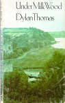"My old but well-read copy of ""Under Milk Wood"". JM Dent & Sons Ltd., London, 1976 ed."