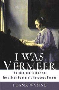 """I was Vermeer"", by Frank Wynne - unbelievable, but true."
