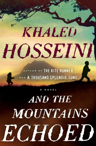 Tenderness and trauma: And the Mountains Echoed, by Khaled Hosseini (1/4)