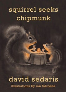 Squirrel Seeks Chipmunk, by David Sedaris