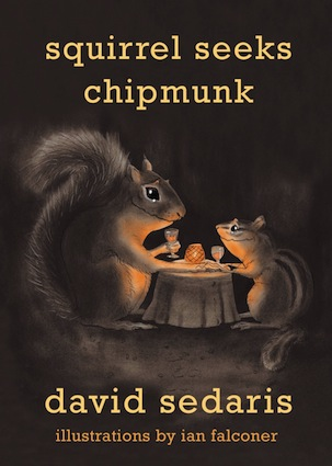 """Squirrel Seeks Chipmunk"", by David Sedaris (2010)"