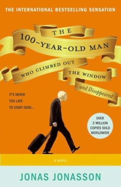 """The 100 Year Old Man Who Climbed Out of the Window and Disappeared"", by Jonas Jonasson"
