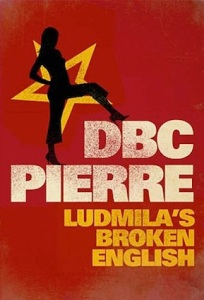 Ludmila's Broken English, by DBC Pierre