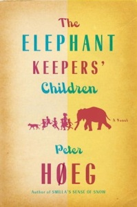 The Elephant Keeper's Children, by Peter Høeg (Other Press, New York, First softcover printing 2013)