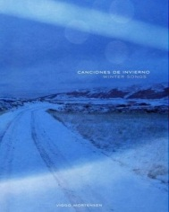 Canciones de Invierno - Winter Songs, by Viggo Mortensen