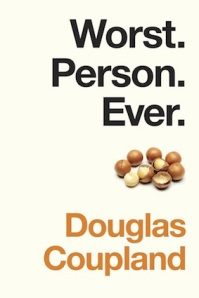 Worst.Person.Ever. by Douglas Coupland