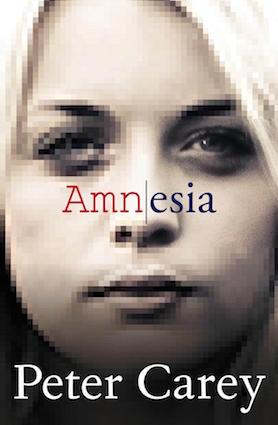Amnesia, by Peter Carey