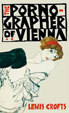 The Pornographer of Vienna, by Lewis Crofts
