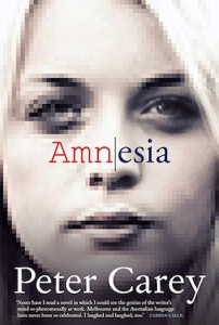 Amnesia, by Peter Carey (Penguin, Australia, Oct. 2014)
