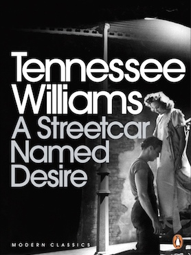 A Streetcar Named Desire, by Tennessee Williams