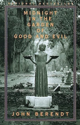 Midnight In the Garden Of Good And Evil, by John Berendt