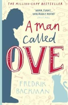 """A Man Called Ove"", by Fredrik Backman (translated from the Swedish by Henning Koch, published in Great Britain by Sceptre Books, 2014)"
