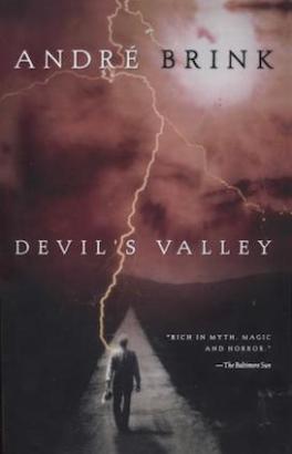 Devil's Valley, by André P. Brink (Publisher: Harvest Books; 1 edition, April 20, 2001)