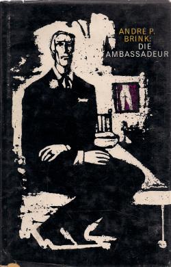 Die Ambassadeur (The Ambassador) by André P. Brink