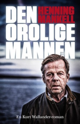Der Orolige Mannen (The Troubled Man) by Henning Mankell