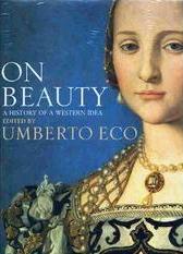 On Beauty, by Umberto Eco
