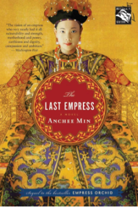 The Last Empress, by Anchee Min
