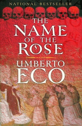 The Name of the Rose, by Umberto Eco