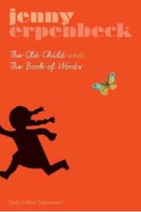 The Old Child and The Book of Words, by Jenny Erpenbeck