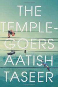 The Temple-goers, by Aatish Taseer