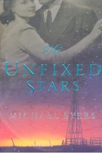 The Unfixed Stars, by Michael Byers