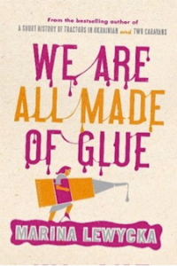 We Are All Made of Glue, by Marina Lewycka