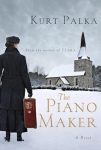 The Piano Maker by Kurt Palka (McClelland & Stewart, a division of Random House of Canada Ltd., 2015)