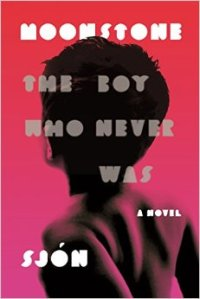 "Moonstone -The Boy Who Never Was, by Sjón. Translated by Victoria Cribb. First American edition published by Farrar, Straus, Giroux, New York, 2016. Originally published as ""Mánasteinn – drengurinn sem aldrei var til"" by JPV/Forlagið, 2013."