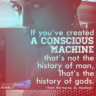 Quote from the film, Ex Machina.
