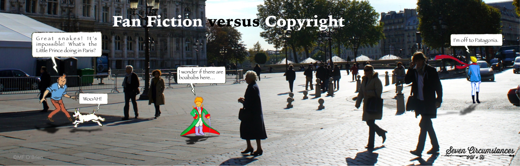 """The header for this and other posts contain images from both original and fan fiction/sequels by other authors. In this case, Tintin and Snowy (left) come from Rodier's version, the Little Prince (adapted, centre) comes from the original by De Saint-Exupéry, and the Young Prince (right) comes from A.G. Roemmers' version. All three images have been used under the terms of """"fair use"""": """"In its most general sense, a fair use is any copying of copyrighted material done for a limited and 'transformative' purpose, such as to comment upon, criticize, or parody a copyrighted work."""" (Rich Stim, Stanford University Libraries). The main image, of Paris, France, is by M.F. O'Brien, used with permission."""