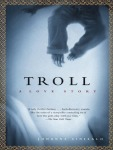 "Troll - A Love Story, by Johanna Sinisalo; Copyright 2000 by Johanna Sinisalo; English translation copyright by Herbert Lomas, 2003; 278 pp., paperback ABOUT TROLLS --There is a whole body of memes about trolls. There are cute troll dolls, like in the 2016 animated movie, Trolls, and the more ""realistic"" trolls, hairy, ferocious, living in forests, and confined by the emissions of electricity pylons, that feature in the 2010 Norwegian ""found footage"" film Trollhunter. For the Trollhunter film's final scene, a clip of former Norwegian Prime minister Jens Stoltenberg speaking about an oil field outside Norway called the ""Troll Field"", was edited to create the appearance of him admitting the existence of trolls."