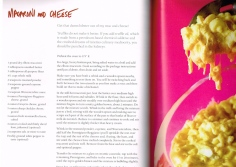 The eye-candy imagery in the book is sometimes not what you'd expect, for instance, drippy cheesy macaroni cheese, rather than prettily presented on a plate. (p.129)