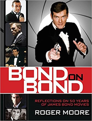 Bond on Bond, by Roger Moore
