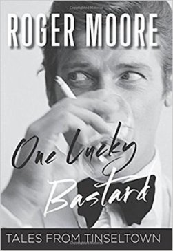 One Lucky Bastard by Roger Moore