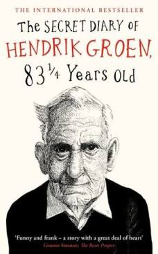 """The Secret Diary of Hendrik Groen, 83 1/4 Years Old"" (First published by Meulenhoff, The Netherlands, 2014; First published in Great Britain by Michael Joseph, 2016; this softcover edition by Penguin Random House UK, 2017, 394 pp.)"
