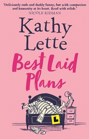 """Best Laid Plans"", by Kathy Lette (Publisher: Bantam Press, 13 July 2017, 320 pp.)"
