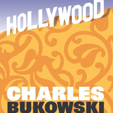 """Hollywood"", by Charles Bukowski"