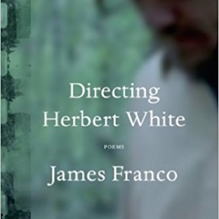 Directing Herbert White by James Franco